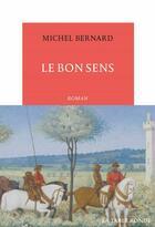 Couverture du livre « Le bon sens » de Bernard Michel aux éditions Table Ronde