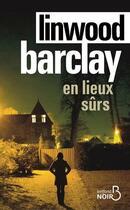 Couverture du livre « En lieux sûrs » de Linwood Barclay aux éditions Belfond
