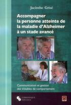 Couverture du livre « Accompagner la personne atteinte de la maladie d'Alzheimer » de Jacinthe Grise aux éditions Chronique Sociale