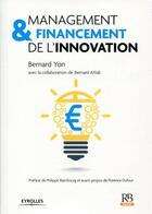 Couverture du livre « Management et financement de l'innovation » de Bernard Attali et Bernard Yon aux éditions Revue Banque