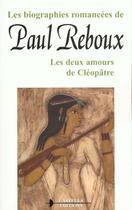 Couverture du livre « Les Deux Amours De Cleopatre » de Paul Reboux aux éditions Castells Raymond