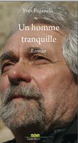 Couverture du livre « Un homme tranquille » de Yves Paganelli aux éditions Septeditions