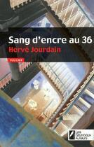 Couverture du livre « Sang d'encre au 36 » de Hervé Jourdain aux éditions Les Nouveaux Auteurs