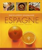 Couverture du livre « Encyclopédie gourmande ; Espagne » de Collectif aux éditions Ullmann