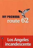 Couverture du livre « Route 62 » de Ivy Pochoda aux éditions Liana Levi