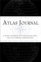 Couverture du livre « The atlas journal /anglais » de Alastair Campbell aux éditions Ilex