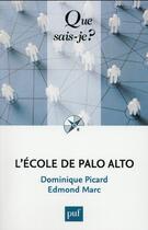 Couverture du livre « L'école de Palo Alto (2e édition) » de Edmond Marc et Dominique Picard aux éditions Puf