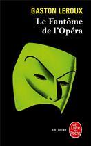Couverture du livre « Le fantôme de l'opéra » de Gaston Leroux aux éditions Lgf