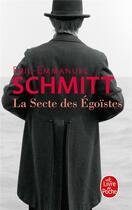 Couverture du livre « La secte des egoistes » de Éric-Emmanuel Schmitt aux éditions Lgf