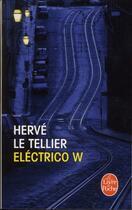 Couverture du livre « Éléctrico W » de Herve Le Tellier aux éditions Lgf