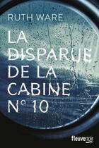 Couverture du livre « La disparue de la cabine n°10 » de Ruth Ware aux éditions Fleuve Noir