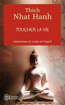 Couverture du livre « Toucher la vie » de Thich Nhat Hanh aux éditions J'ai Lu