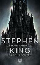 Couverture du livre « La tour sombre T.7 ; la tour sombre » de Stephen King aux éditions J'ai Lu