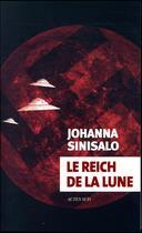 Couverture du livre « Le Reich de la lune » de Johanna Sinisalo aux éditions Actes Sud