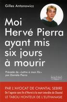 Couverture du livre « Moi Hervé Pierra, ayant mis 6 jours a mourir » de Gilles Antonowicz aux éditions Bernard Pascuito