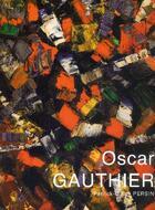 Couverture du livre « Oscar Gauthier » de Patrick-Gilles Persin aux éditions Art Inprogress