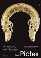 Couverture du livre « À l'origine de l'Ecosse ; les pictes » de Frederic Kurzawa aux éditions Yoran Embanner