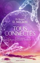 Couverture du livre « Tous connectés ; l'émergence d'une conscience mondiale » de Roger D. Nelson aux éditions Massot Editions