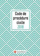 Couverture du livre « Code de procédure civile 2018 ; motif chevron (édition 2018) » de Loic Cadiet aux éditions Lexisnexis