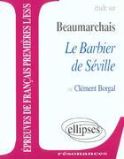 Couverture du livre « Étude sur Beaumarchais ; le barbier de Séville » de Clement Borgal aux éditions Ellipses Marketing