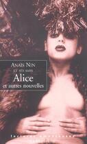 Couverture du livre « Alice et autres nouvelles -ancienne edition- » de Anais Nin aux éditions La Musardine
