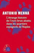 Couverture du livre « L'étrange histoire de l'ours brun abattu dans les quartiers espagnols de Naples » de Antonio Menna aux éditions A Vue D'oeil