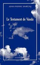 Couverture du livre « Le testament de Vanda » de Jean-Pierre Simeon aux éditions Solitaires Intempestifs