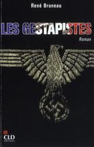 Couverture du livre « Les gestapistes » de Rene Bruneau aux éditions Cld