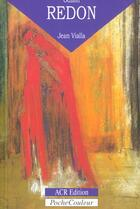 Couverture du livre « Odilon Redon ; sa vie, son oeuvre » de Jean Vialla aux éditions Acr