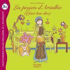 Couverture du livre « Les projets d'Ariadhie ; il faut leur dire ! » de Aline De Petigny aux éditions Pour Penser A L'endroit