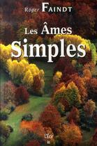 Couverture du livre « Les âmes simples » de Roger Faindt aux éditions Ecir