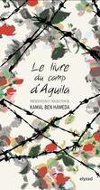 Couverture du livre « Le livre du camp d'Aguila » de Kamal Ben Hameda aux éditions Elyzad