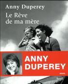 Couverture du livre « Le rêve de ma mère » de Anny Duperey aux éditions Seuil