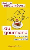 Couverture du livre « Petite bibliothèque du gourmand » de Sylvie Le Bihan aux éditions Flammarion