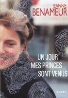 Couverture du livre « Un Jour Mes Princes Sont Venus » de Jeanne Benameur aux éditions Denoel