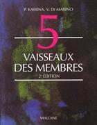 Couverture du livre « Anatomie ; introduction a la clinique ; t.5 vaisseaux des membres » de Pierre Kamina aux éditions Maloine