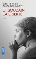 Couverture du livre « Et soudain, la liberté » de Evelyne Pisier et Caroline Laurent aux éditions Pocket