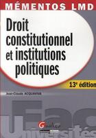 Couverture du livre « Droit constitutionnel et institutions politiques (13e édition) » de Jean-Claude Acquaviva aux éditions Gualino