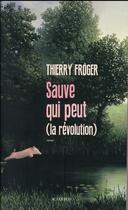 Couverture du livre « Sauve qui peut (la Révolution) » de Thierry Froger aux éditions Actes Sud