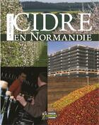Couverture du livre « La route du cidre de Normandie » de Michel Delauney aux éditions Tourisme Et Decouvertes