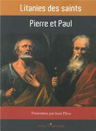 Couverture du livre « Litanies des saints ; Pierre et Paul » de Collectif aux éditions Ephese