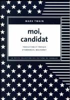 Couverture du livre « Moi, candidat » de Mark Twain aux éditions Editions Du Sonneur