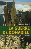 Couverture du livre « La guerre de Donadieu » de Jacques Rouil aux éditions France-empire