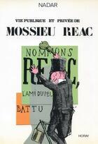 Couverture du livre « La vie publique et privée de mossieu reac » de Nadar aux éditions Horay