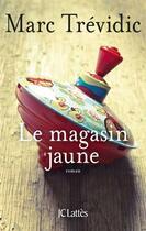 Couverture du livre « Le magasin jaune » de Marc Trevidic aux éditions Lattes