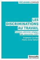 Couverture du livre « Les discriminations au travail » de Stephane Carcillo et Marie-Anne Valfort aux éditions Presses De Sciences Po