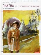 Couverture du livre « Chaïma et les souvenirs d'Hassan ; du Maroc à Marseille » de Valentine Goby et Ronan Badel aux éditions Autrement