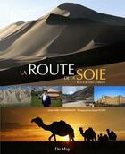 Couverture du livre « La route de la soie, retour vers l'orient » de Odile Zimmermann et Serge Potier aux éditions Du May