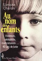 Couverture du livre « Au Nom Des Enfants » de Simone Chalon aux éditions Pre Aux Clercs