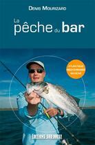 Couverture du livre « La pêche du bar sur les côtes françaises » de Denis Mourizard aux éditions Sud Ouest Editions